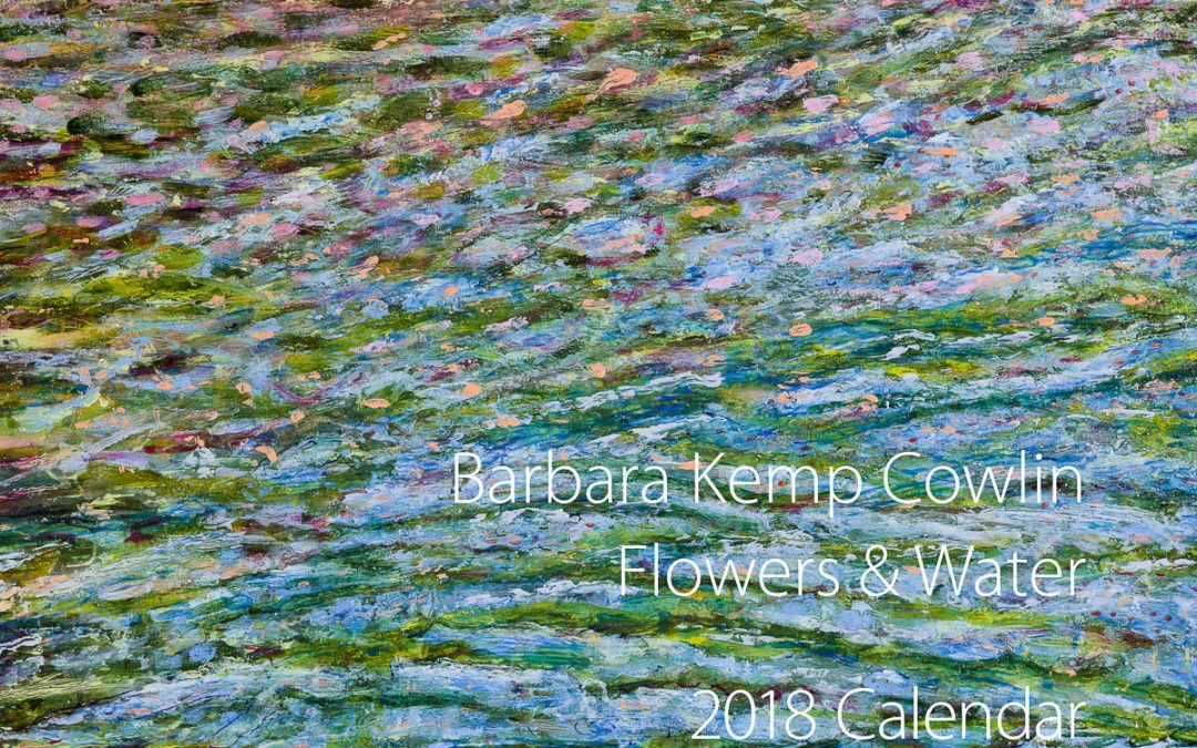 2018 Flowers and Water Calendar!